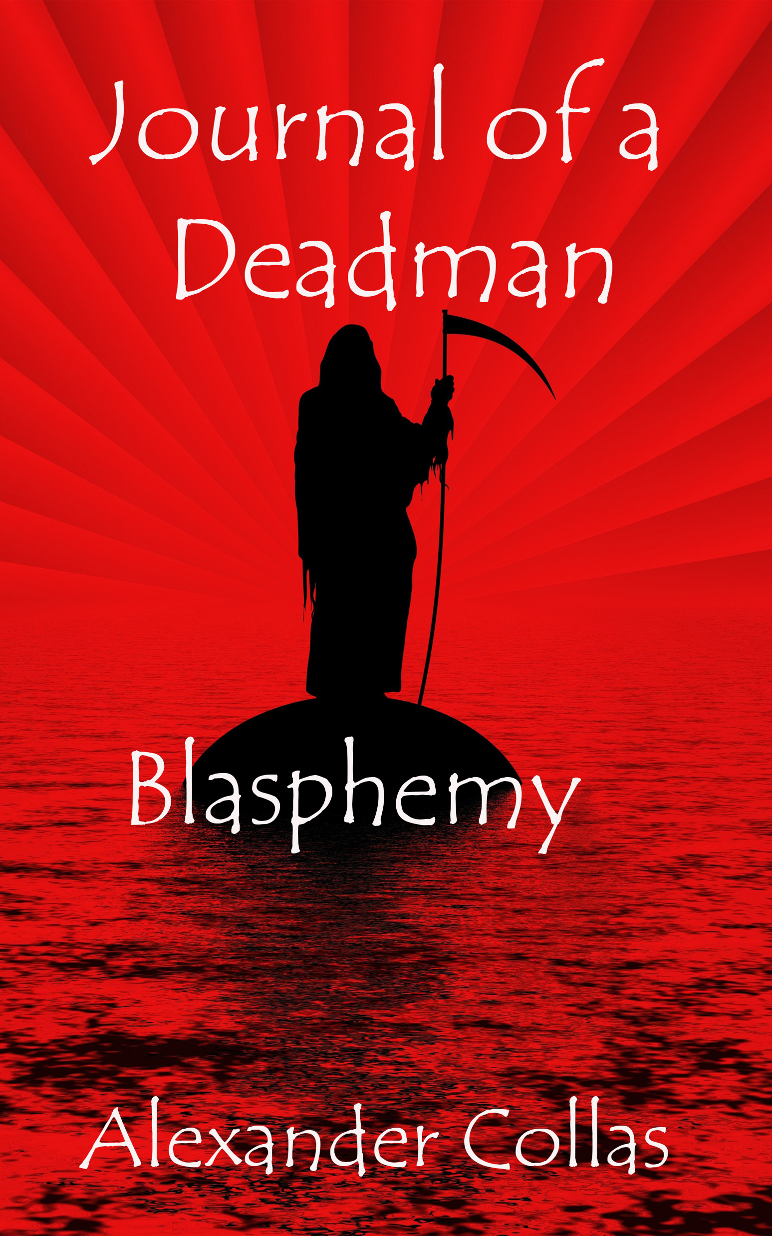 Journal of a Deadman 5 - Blasphemy
